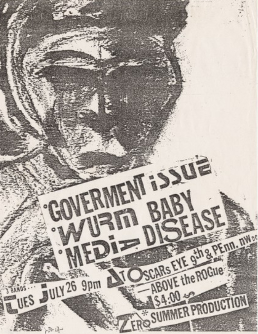 Black-and-white flyer for a show featuring Government Issue, Wurm Baby, and Media Disease. Tues, July 26, 9 pm. At Oscars Eye 9th & Penn. NW DC—Above the Rogue $4.00. Zero Summer Production