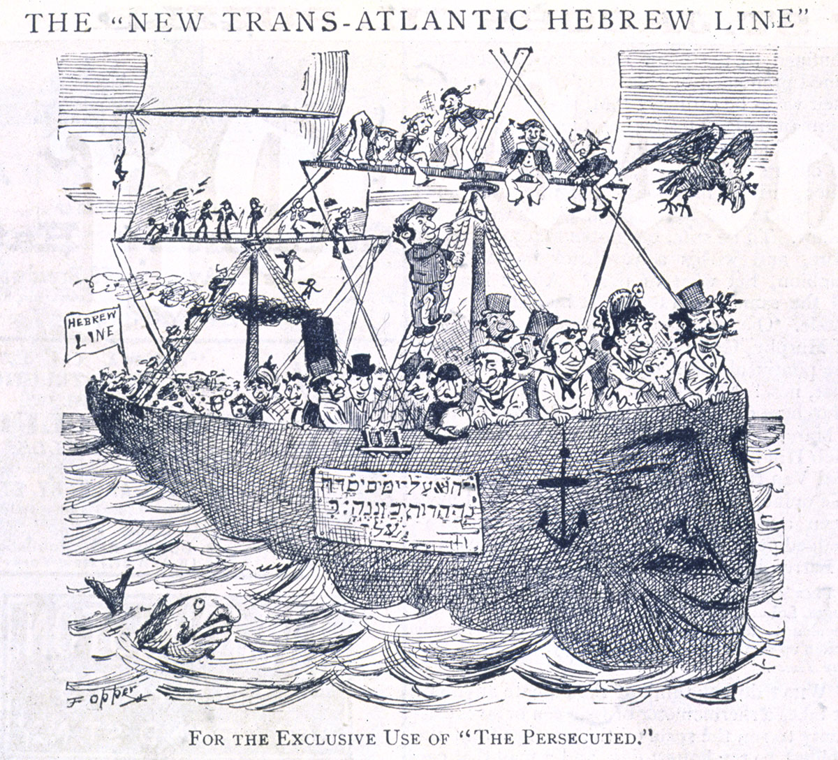 "Illustration of a ship carrying Jewish caricatures across the ocean. Even the ship, fish, and bird overhead have large noses. The top reads: THE NEW ""TRANSATLANTIC HEBREW LINE."" The bottom captions reads: FOR THE EXCLUSIVE USE OF ""THE PERSECUTED."""