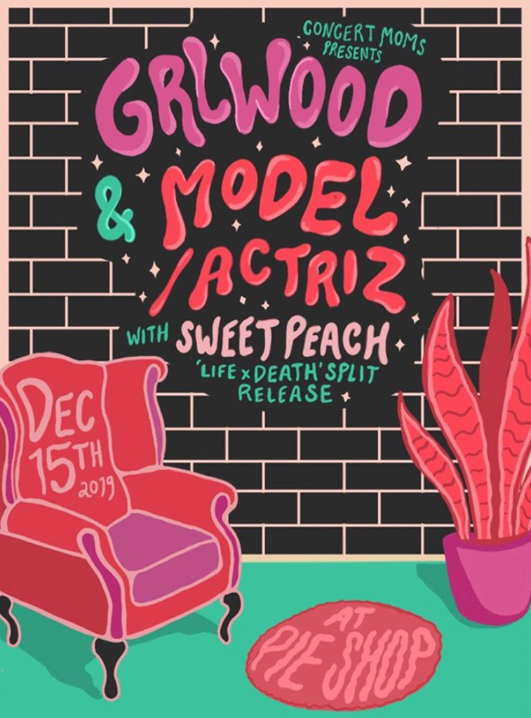 Concert flyer reads: Concert Moms Presented Grlwood & Model/Actriz with Sweet Peach 'Life x Death' Split Release. Dec 15th 2019 at Pie Show. Illustration shows arm chair, rug, and house plant against a black  brick wall.