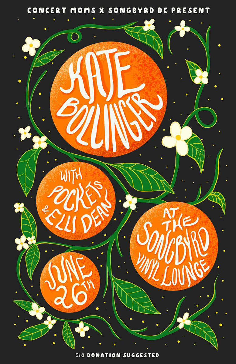 Concert flyer readers: Concert Moms x Songbyrd DC Present Kate Bollinger with Pockets & Elli Dean at the Songbyrd Vinyl Lounge, June 26th. $10 donation suggested. Artist names, venue, and date are written inside illustrated oranges on a green vine against black starry sky.