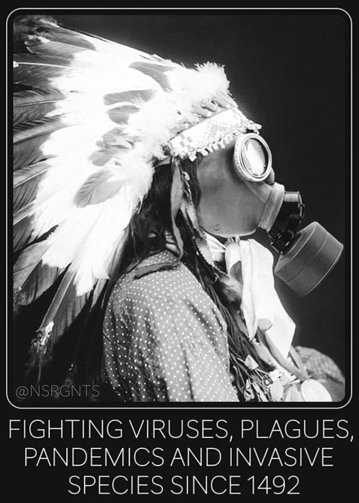 "Image of a Native American in a headdress and gas mask, with the words ""Fight viruses, plagues, pandemics and invasive species since 1492"""