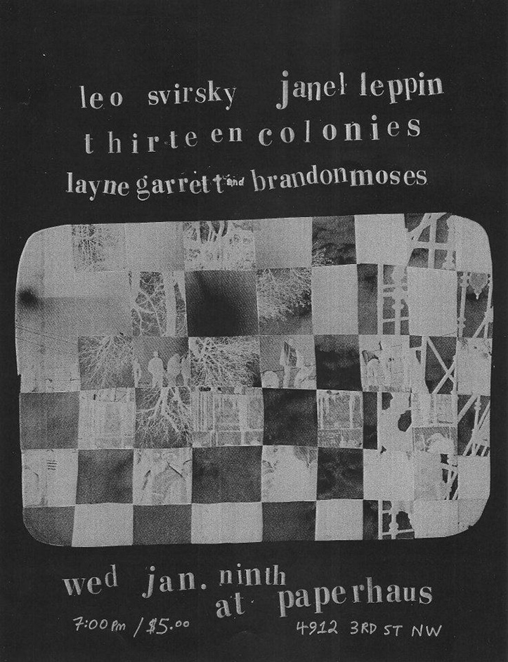 Flyer reads: Leo Svirsky, Janel Leppin, Thirteen Colonies, Layne Garrett and Brandon Moses. Wed Jan. ninth at paperhaus, 4912 3rd St NW, 7:00 pm / $5.00. Image shows a checkerboard of photo negatives.