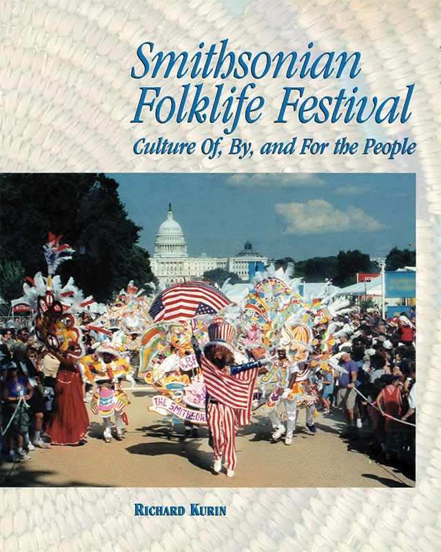 Smithsonian Folklife Festival: Culture Of, By, and For the People