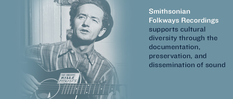 Smithsonian Folkways Recordings is the nonprofit record label of the Smithsonian Institution