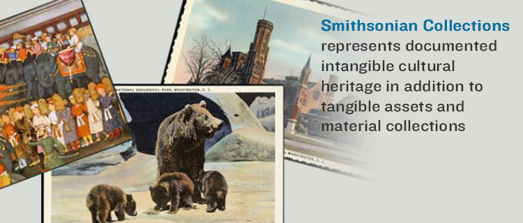 Smithsonian Collections represents documented intangible cultural heritage in addition to  tangible assets and material collections