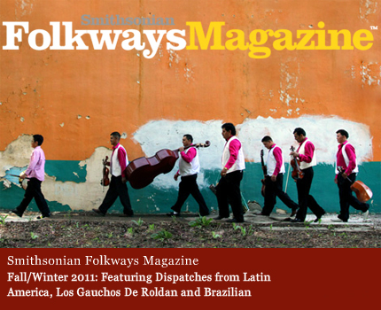 Smithsonian Folkways Magazine, Fall/Winter 2012 - Dispatches from Latin America